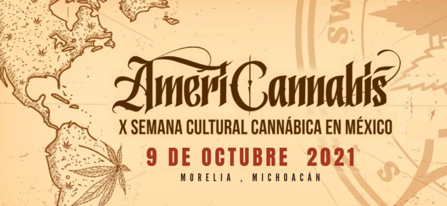 Semana Cultural Americannabis en Morelia el 9 de Octubre 2021 cannatlan